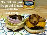 Recipe: Hellmann's Best Ever Juicy Burger with Cheddar & Sauteed Mushrooms #burgervention