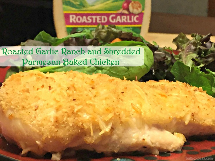 Roasted garlic Ranch and Parmesan Baked Chicken