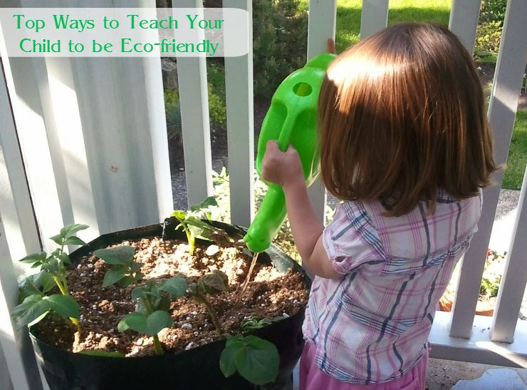 Top Ways to Teach Your Child to be Eco Friendly