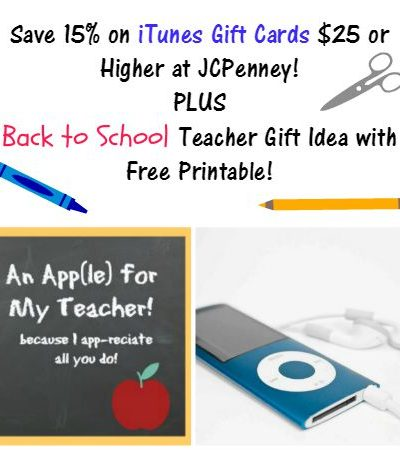 Save On iTunes Gift Card at JCPenny + Back to School Teacher Appreciation Gift Idea with Free Printable!