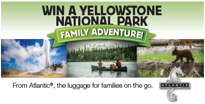 Win a Yellowstone National Park Adventure for Four from Atlantic Luggage!