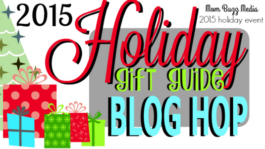 2015 Mom Buzz Media Holiday Gift Guide Blog Hop + Giveaway!