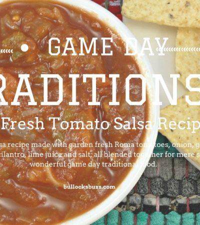 Game Day Traditions Plus a Fresh Tomato Salsa Recipe