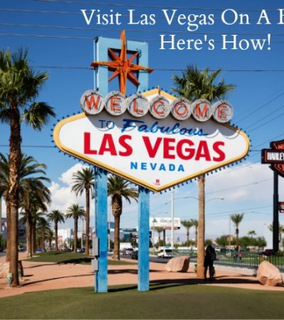 Want To Visit Las Vegas On A Budget? Here's How!