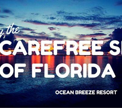 Enjoy the Carefree Side of Florida – Ocean Breeze Resort