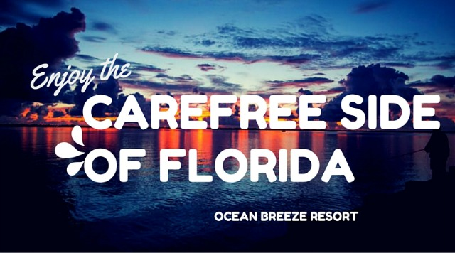 Enjoy the Carefree Side of Florida – Ocean Breeze Resort