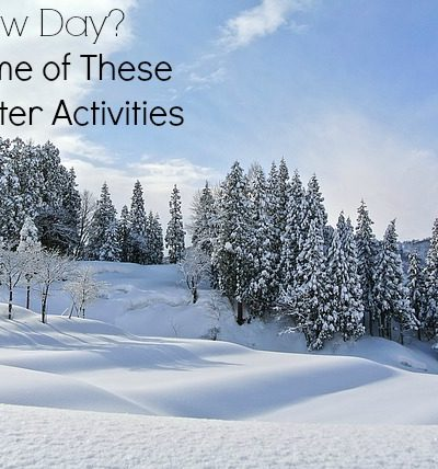 Snow Day? Try Some Of These Fun Winter Activities
