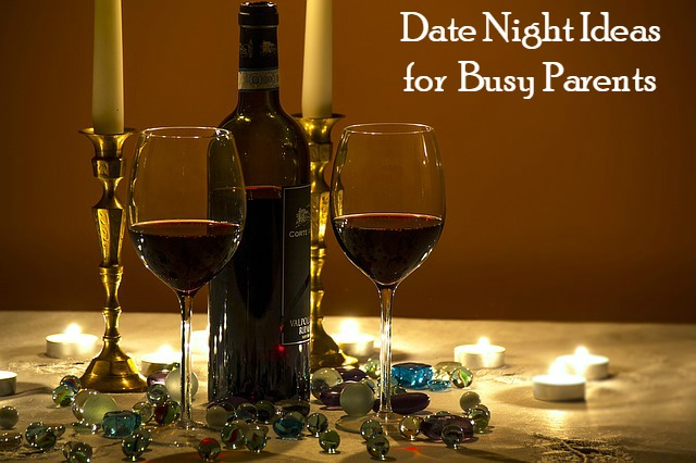 Easy Date Night Ideas For Busy Parents
