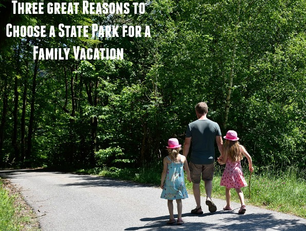 Three Reasons to Choose a State Park for a Family Vacation