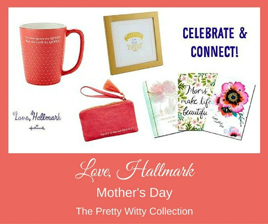 Hallmark Mother's Day Cards and Gifts: The Pretty Witty Collection + Giveaway!