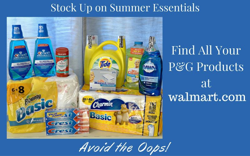 Stock up on Summer Essentials with P&G at Walmart.com – Avoid the Oops!
