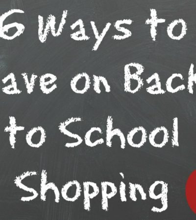 6 Ways to Save on Back to School Shopping #Saveomax16