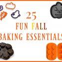 25 Fun Fall Baking Essentials + 3 Delectable Fall Recipes