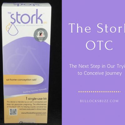 Trying to Conceive with the Stork OTC – The Next Step in Our Journey
