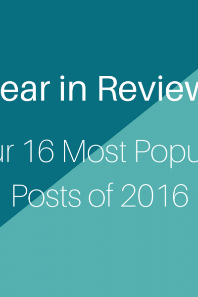 Year in Review – Our 16 Most Popular Posts of 2016