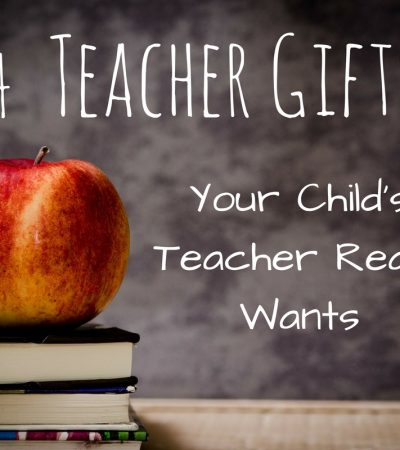 4 Teacher Gifts Your Child's Teacher Really Wants