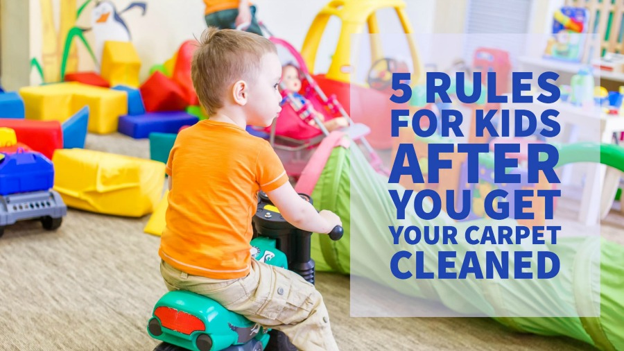 5 rules for kids after you get your carpets cleaned