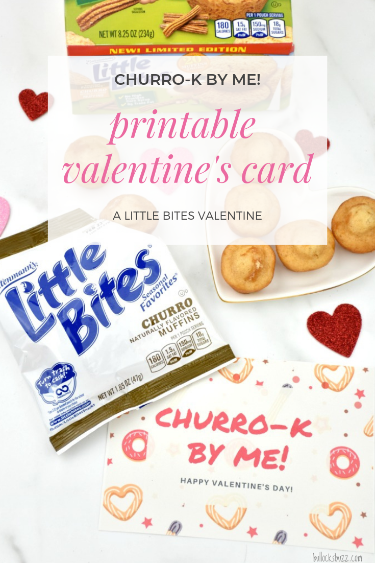 Pair this free printable Valentine's Day card with a bag of Little Bites latest seasonal flavor, churro, and you'll have a sweet little non-candy Valentine!