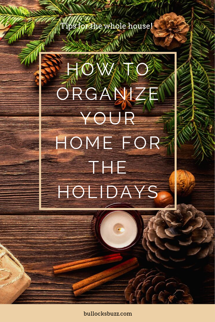 Learn now to organize your home this holiday season