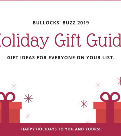 Welcome to Bullock's Buzz Holiday Gift Guide