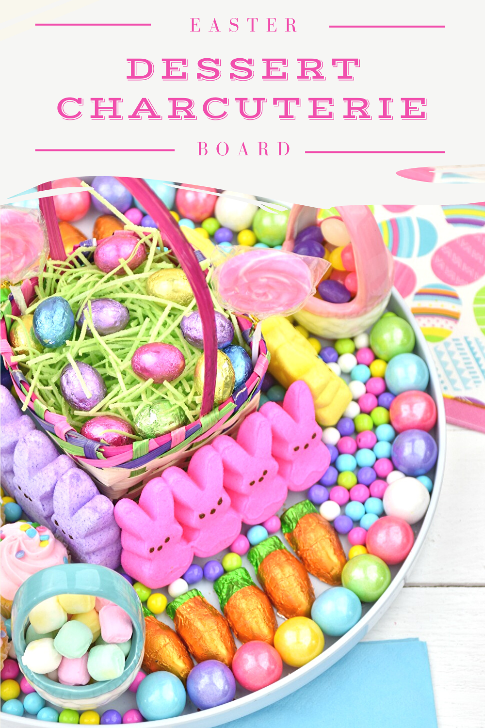 This bright and colorful Easter Dessert Charcuterie Board is one of my favorite dessert charcuterie boards to make! Filled with traditional Easter candies, this sweet Dessert Charcuterie Board for Easter has it all!