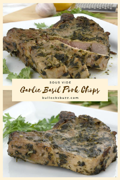 This recipe for Sous-Vide Garlic-Basil Rubbed Pork Chops creates some of the most tender and juicy chops you've ever tasted. A truly delicious easy dinner recipe!