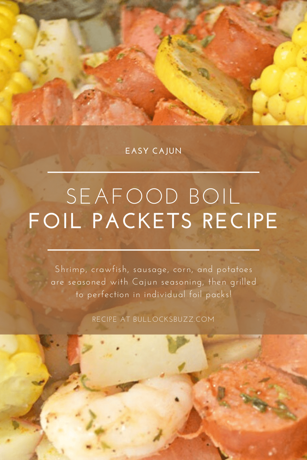 Filled with shrimp, crawfish, sausage, corn, and potatoes, then seasoned with Cajun seasoning, these easy Cajun Seafood Boil Foil Packets are packed full of flavor and have just the right amount of heat. Best of all, they're an easy-to-make and easy-to-clean meal! #recipes #dinner