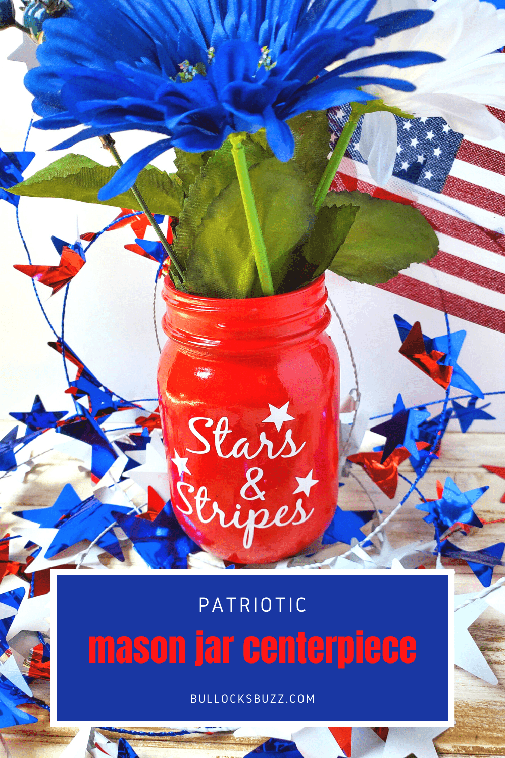 This easy DIY Patriotic Mason Jar Centerpiece gives you a fun and festive decoration you can put on your table, around your deck, or in your windows. Your area will be transformed by this simple mason jar craft! #patrioticcrafts #crafts #masonjarcrafts